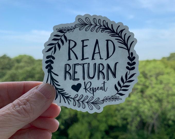 Read, Return, Repeat Librarian & Reading 2.92 x 3 inch Die Cut Vinyl Sticker | Laptop Sticker | Car Vinyl | Librarian Sticker