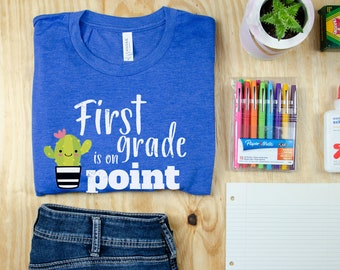 First Grade is on Point Cactus Teacher T-shirt   Available for K-6    Grade Level Shirt   First, Second, Third and Fourth Grade   Cacti