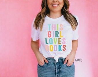 This Girl Loves Books Colorful  Librarian & Reading T-shirt | Gift for Reader