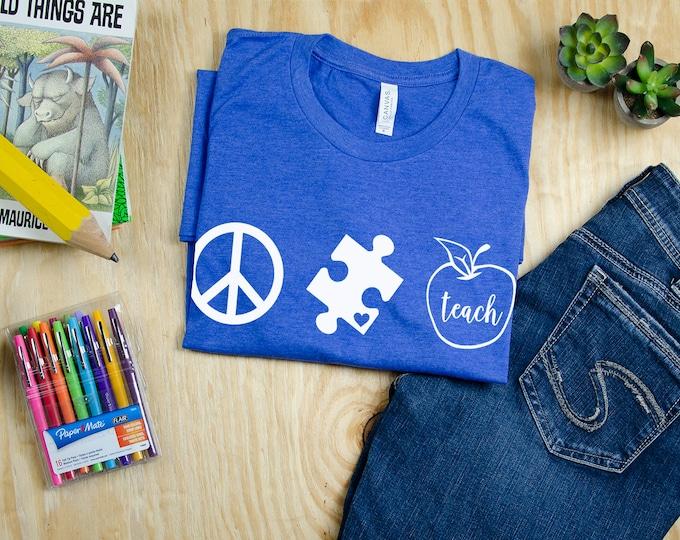 Peace Love Autism Teach Teacher Shirt with Teacher Name | Grade Level Tshirt | Cute Team Shirt Elementary | SPED Customized