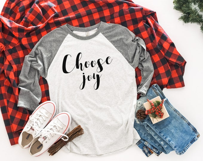 Choose Joy 3/4 Sleeve Raglan Shirt | Positive shirt | Humanity | Christmas Shirt | Being Positive | Christian