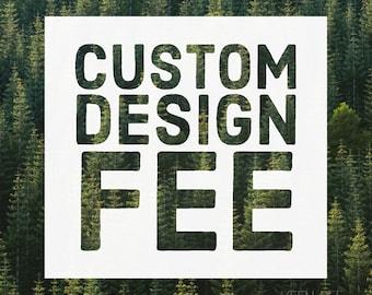 Custom Design Fee Add-On