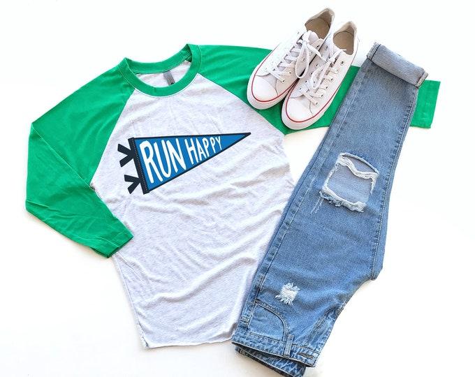Run Happy Pennant Running Shirt | Super-soft 3/4 Sleeve Raglan T-shirt | Marathon and Half Marathon | Trail Runner | Go Outside