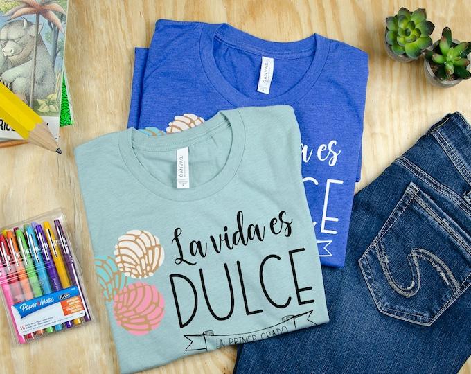La Vida es Dulce Pan Dulce Teacher T-shirt | Grade Level Shirt | Super-Soft | Grade Level Tee | First Grade | Kindergarten or Any Grade