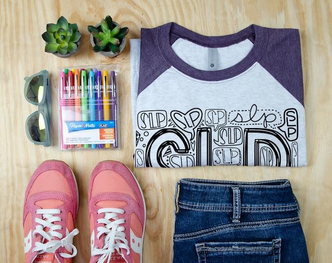 SLP Hand Lettered Typography Tshirt | Super-soft 3/4 Sleeve Raglan T-shirt | School Language Pathologist | Speech Therapy