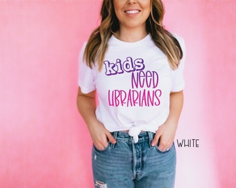 Kids Needs Librarians Librarian  T-shirt | Bookish Tshirt | Gift for Librarian | Red for Ed