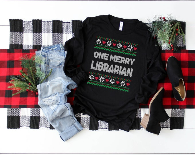 Christmas Librarian & Reading One Merry Librarian Ugly Sweater | Unisex Long Sleeve or Hoodie | Christmas Shirt | Vintage Holidays