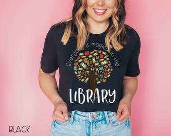 Everyday is Magical in the Library Librarian & Reading Unisex Short Sleeve T-shirt