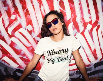 This Library is Kind of a Big Deal Unisex V-Neck and Crew Short Sleeve T-shirt | Vintage-Feel & Super-Soft | Library Tshirt