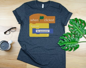 Scratch Inspired When Clicked Be Awesome Super-Soft T-shirt | Programming Coding | Makerspace | Teacher | Technology Humor