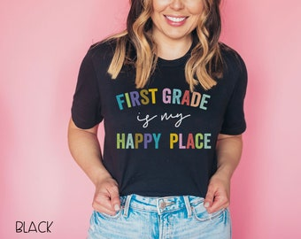 First Grade is My Happy Place | Kindergarten | Vintage-Feel & Super-Soft | Teaching Tshirt | First Grade Teacher
