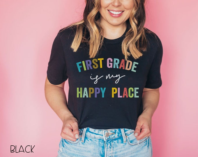 First Grade is My Happy Place Teacher Tee | Vintage-Feel & Super-Soft | Teaching Tshirt | First Grade Teacher