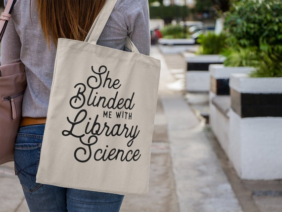She Blinded Me With Library Science Canvas Tote Bag | Book Bag