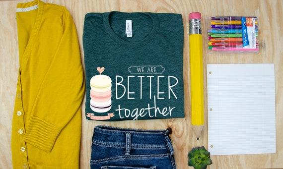 Better Together Cute Macaroon Teacher Tshirt | Super-Soft Heather Shirt | First Grade And Kindergarten | Any Grade Level