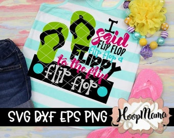 4fa8f55ed52d5 I Said A Flip Flop Flip Flop A Flippy To The Flip Flip Flop 2 SVG DXF EPS  and png Files for Cutting Machines Cameo or Cricut Boy Hipster