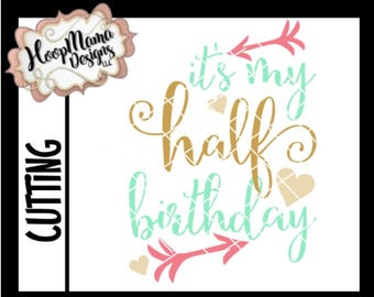It's My Half Birthday SVG with Arrows and Hearts svg DXF EPS and png Files for Cutting Machines Cameo or Cricut