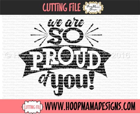 We Are So Proud Of You Svg Dxf Eps And Png Files For Cutting Etsy