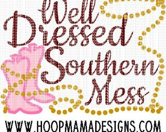 Well Dressed Southern Mess SVG DXF eps and png Files for Cutting Machines Cameo or Cricut