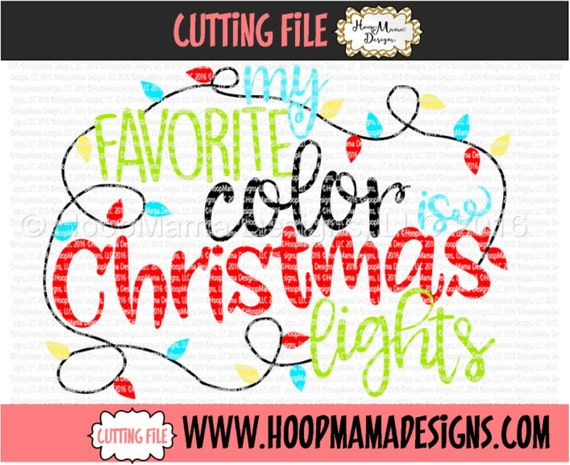 My Favorite Color Is Christmas Lights Svg Dxf Eps And Png Etsy