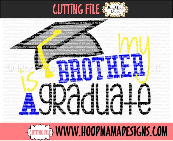 My Brother Is A Graduate BOY SVG DXF eps and png Files for Cutting Machines  Cameo or Cricut 2016 Congrats Grad Cap
