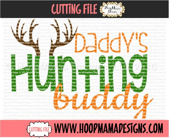 Daddy S Hunting Buddy Svg Dfx Png And Eps Cutting Files Etsy
