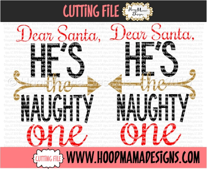 27a0f60ff Dear Santa He's The Naughty One Christmas SVG DXF eps and | Etsy