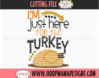 I'm Just Here For The Turkey - Boy Thanksgiving SVG DXF eps and png Files for Cutting Machines Cameo or Cricut