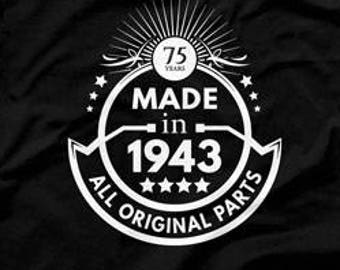 75th Birthday Gift Ideas For Men Man Made In 1943 Shirt All Original Parts T Age 75 Gifts Mens CTM1037