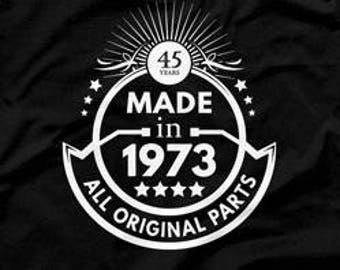 45th Birthday Gift Ideas For Men Bday Man Made In 1973 Shirt All Original Parts Age 45 Gifts Mens Tee CTM 1043
