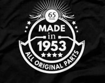 65th Birthday Gift Ideas For Men Man Made In 1953 Shirt All Original Parts T Age 65 Gifts Mens CTM1039