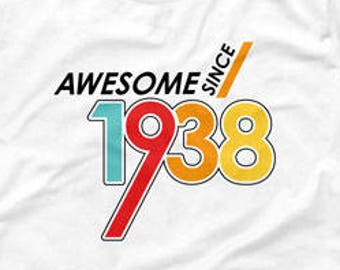 80th Birthday T Shirt Bday Gift Ideas For Him Personalized TShirt Custom Year Awesome Since 1938 Mens Ladies Tee CTM 1128
