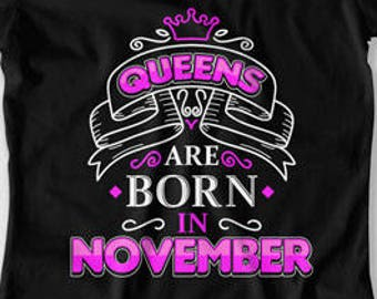 Custom Birthday Shirt November Month T Personalized Gift Ideas For Women Queens Are Born In Ladies Tee CTM 1180