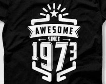 45th Birthday Gift Ideas For Her Presents Him T Shirt Custom Year Awesome Since 1973 Mens Ladies TShirt CTM 1121