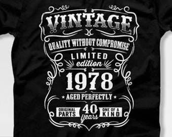 40th Birthday Gift For Men T Shirt Present Born In 1978 40 Years Old Gifts Mens Tshirt CTM1019