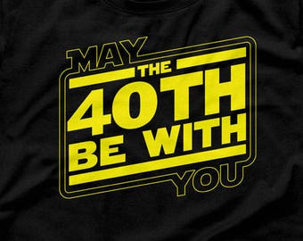 Custom Birthday Shirt 40th Birthday Party Bday Present Personalized Gifts B Day T Shirt B-Day May The 40th Be With You Mens TShirt CTM-681