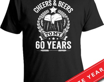 60th Birthday Gift Ideas For Men Man Cheers And Beers To My 60 Years T Shirt Age Gifts Mens Tee CTM 241