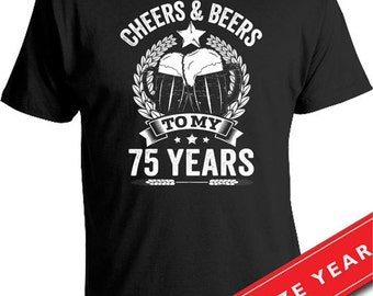 75th Birthday Gift For Men Man Cheers And Beers To My 75 Years T Shirt Age Gifts Mens Tshirt CTM 244