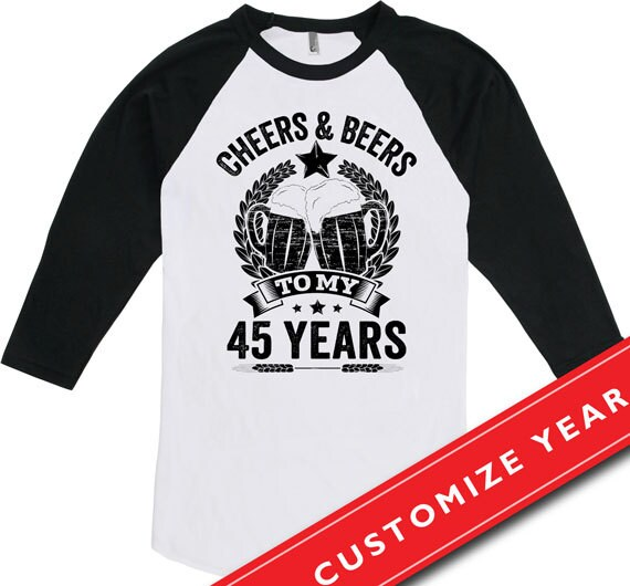 45th Birthday Gift Ideas For Men 45th Birthday T Shirt Cheers