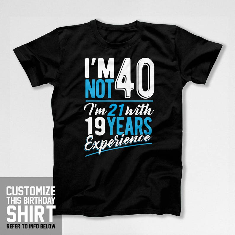 40th Birthday T Shirt For Him Bday Gift Ideas Women