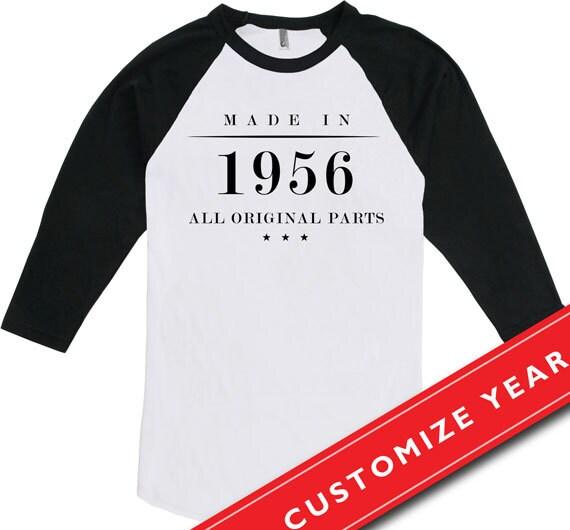 60th Birthday Gift Ideas For Men 60th Birthday Man Made In 1956 Shirt All Original Parts T Shirt American Apparel Unisex Raglan Ctm 196