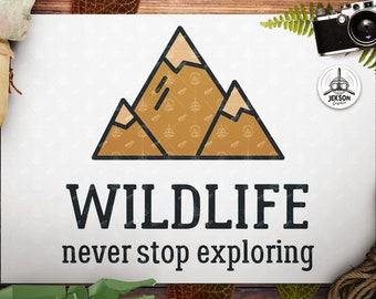 Mountain SVG Cut File - Wildlife Never Stop Exploring Camp Outdoors svg Hiking Travel Digital Wanderlust svg Cricut Cutting png Commercial