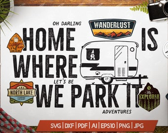 Camper Van SVG Cut File - Home where we park it Travel Svg Wanderlust Adventure shirt Silhouette Outdoors Cutting File Camp quote Commercial