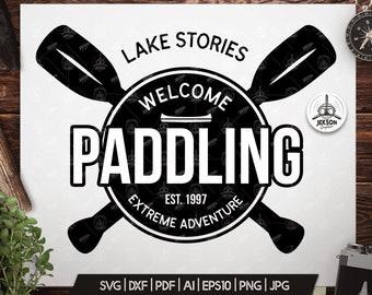 Paddling SVG Cut File - Extreme Adventure Digital Paddle Logo Canoe Camp Svg Lake Stories Tshirt Silhouette Cricut Cutting Travel Printable