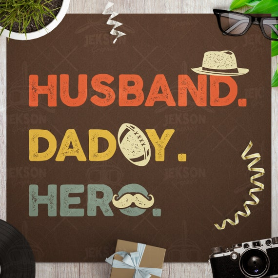 Husband Daddy Hero Svg Cut File Fathers Day Svg My Dad My Etsy