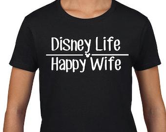 Disney Life - Happy Wife - Custom T-Shirt - Disney Wife - Disney Life Happy Wife Tank