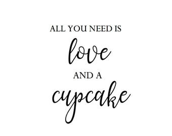 PRINTABLE All You Need is Love and a Cupcake Sign