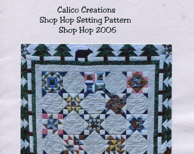 Free Usa Shipping Calico Creations Shop Hop Setting Quilt Craft Sewing Pattern 2006 New