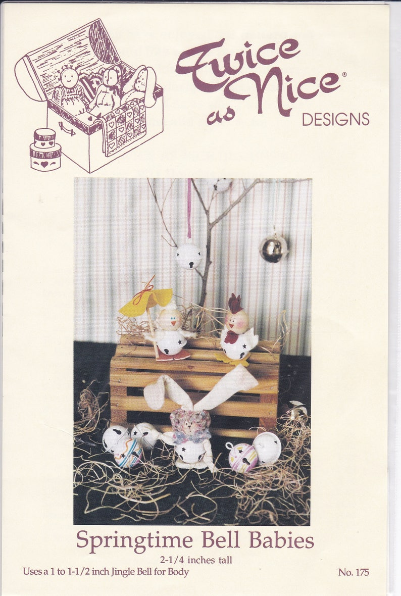 Sewing Pattern Craft  Twice as Nice Designs Springtime Jingle Bell Body Babies Bunny Rabbit Chick Chicken Rooster  1993 175