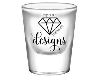 Personalized Wedding Shot Glasses 1oz Clear Thick Base Any of OUR PRE-MADE Wedding Designs Unique Wedding Favors Shot Glasses for Guests