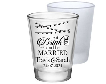 Wedding Shot Glasses Personalized Wedding Favors Clear or Frosted Shot Glasses Wedding Party Gift For Wedding Guests Eat Drink Be Married 1C